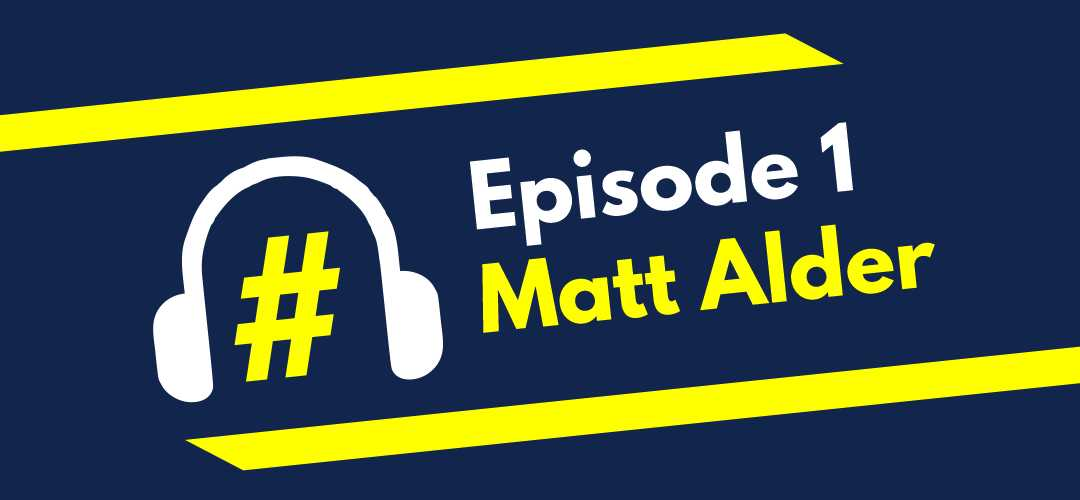 Episode 1 – Matt Alder talks Exceptional Talent