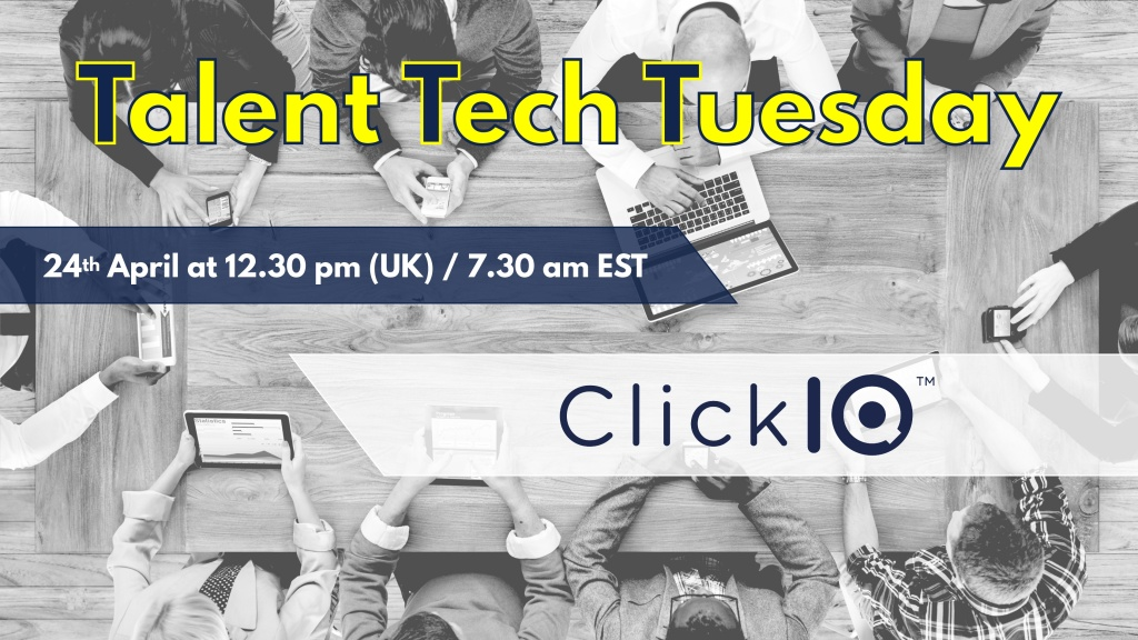 Talent Tech Tuesdays – April 24th – ClickIQ