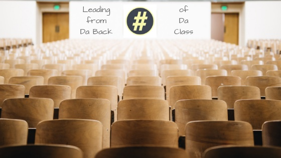 Leading from Da Back of Da Class