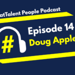 "EPISODE 14: Doug Applegate on HR needing to ""lean in"" to the current situation"