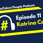 EPISODE 11: Katrina Collier on How you treat people today will be remembered… forever!