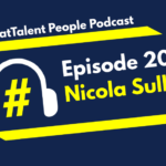 EPISODE 20: Nicola Sullivan on Delivering a great candidate experience in a crisis