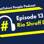 EPISODE 13: Ria Shroff Desai on Turning around under-performing teams